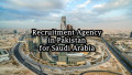 How Recruitment Agencies in Pakistan provide manpower for Gulf, Saudi Arabia, UAE, Japan, Malaysia, Bahrain and Kuwait