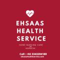 Home Nursing Service In Karachi - Ehsaas Health Service